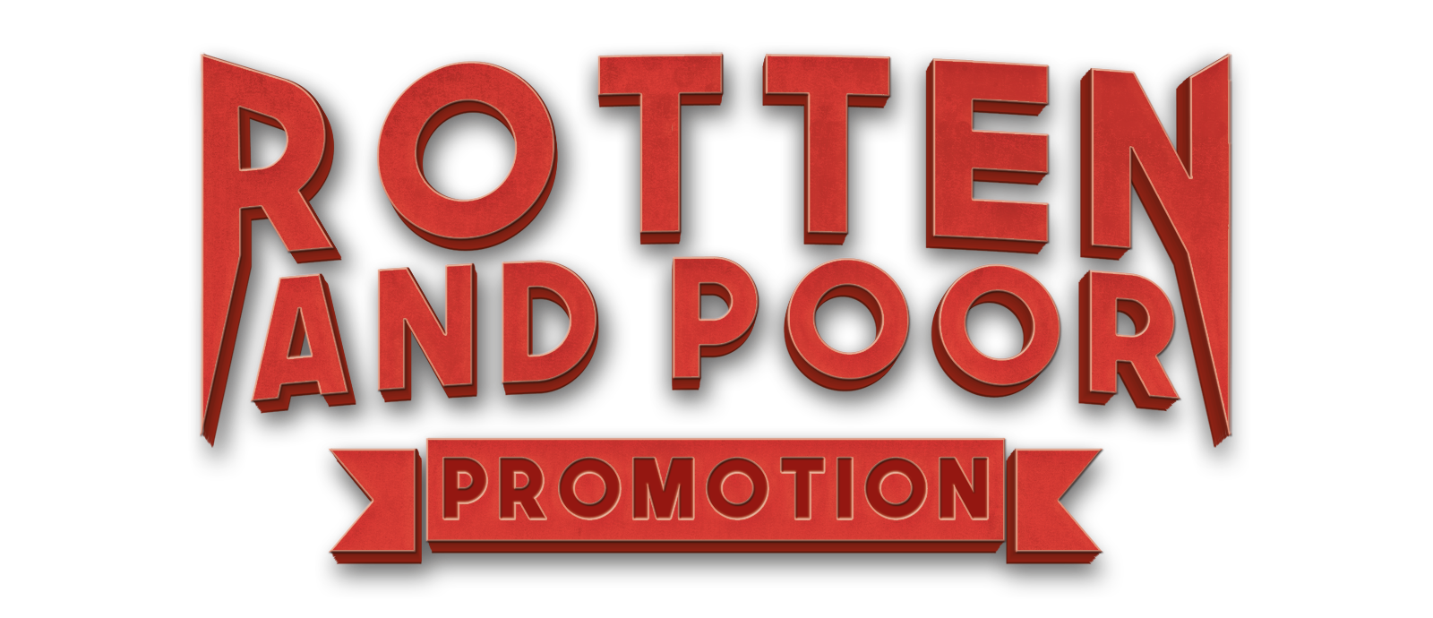 ROTTEN AND POOR PROMOTION